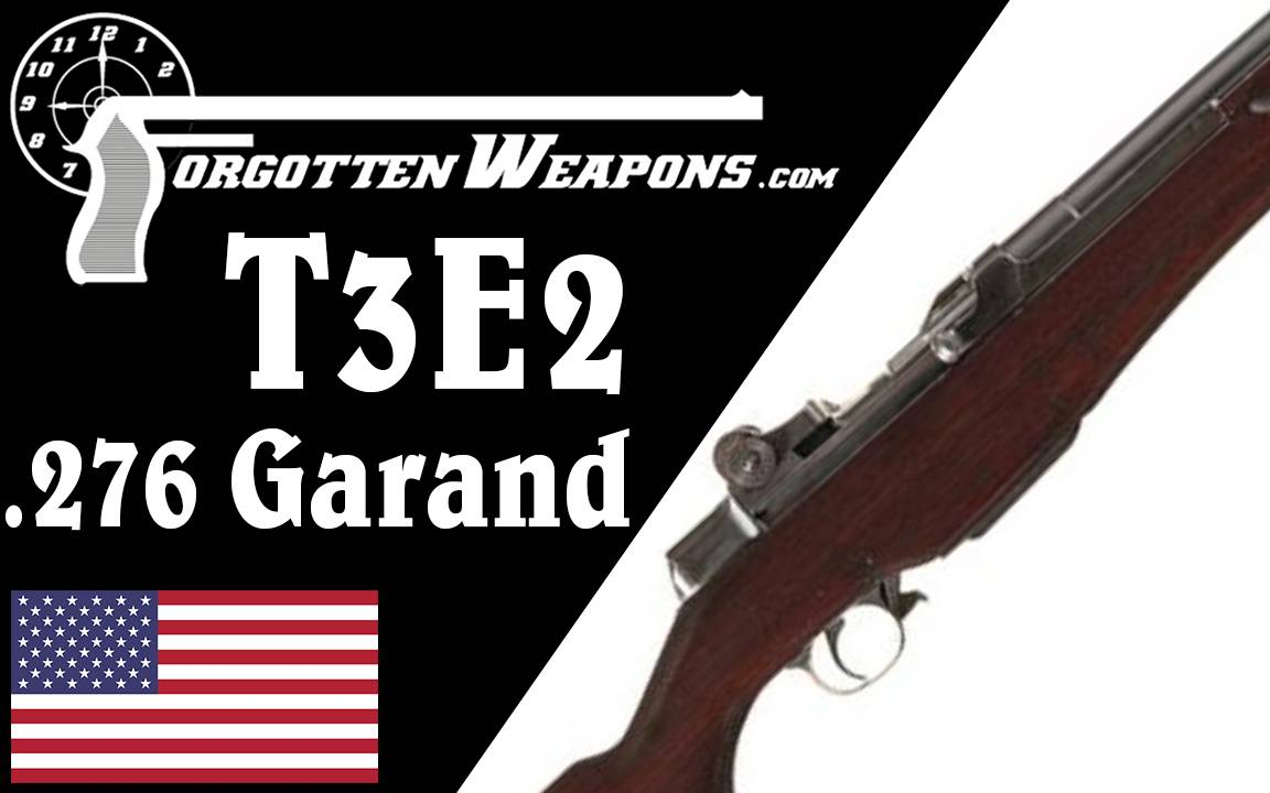 【被遗忘的武器/双语】.276口径伽兰德T3E2样枪 - 历史与结构
