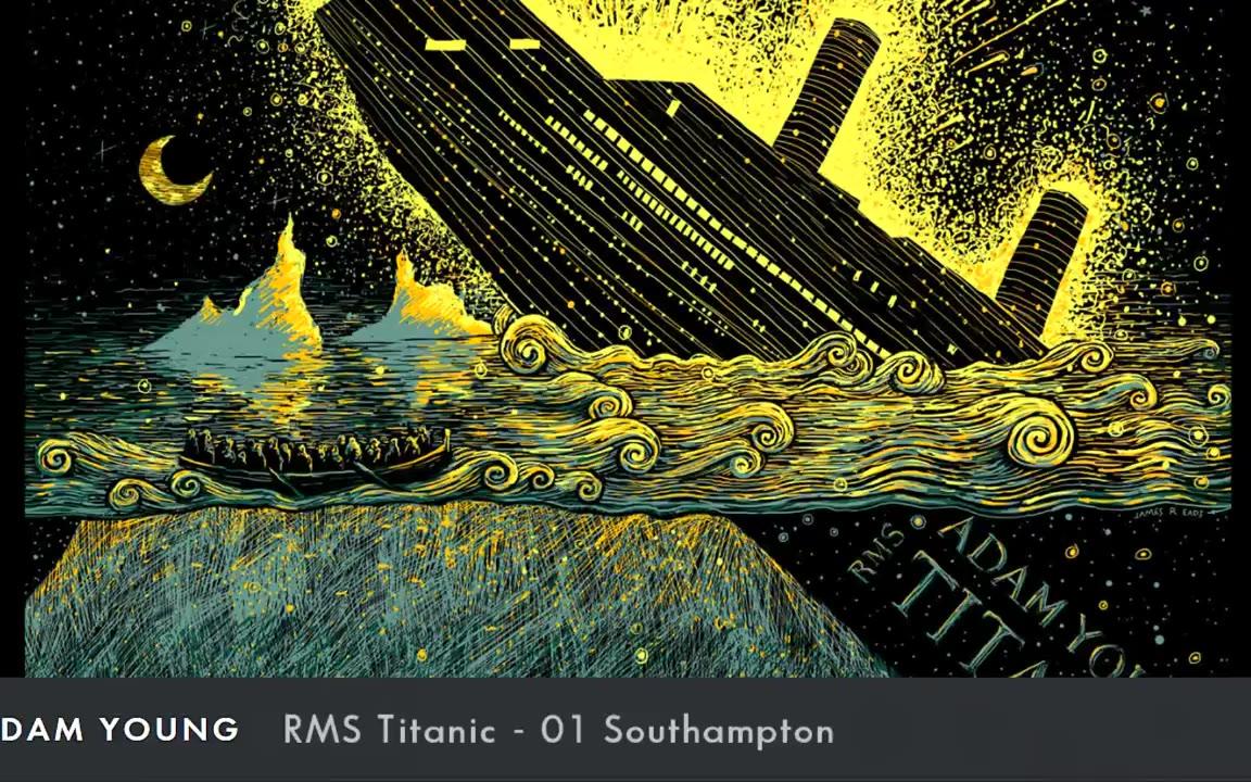 Adam Young - RMS Titanic 震惊世界的悲剧