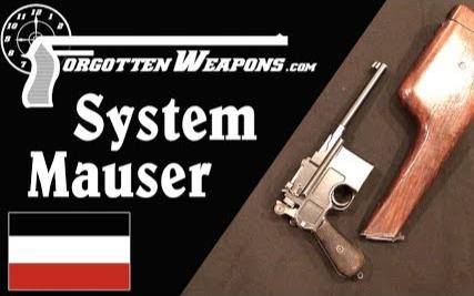 """【被遗忘的武器/双语】""""毛瑟系统""""手枪 - 首款量产型毛瑟C96"""