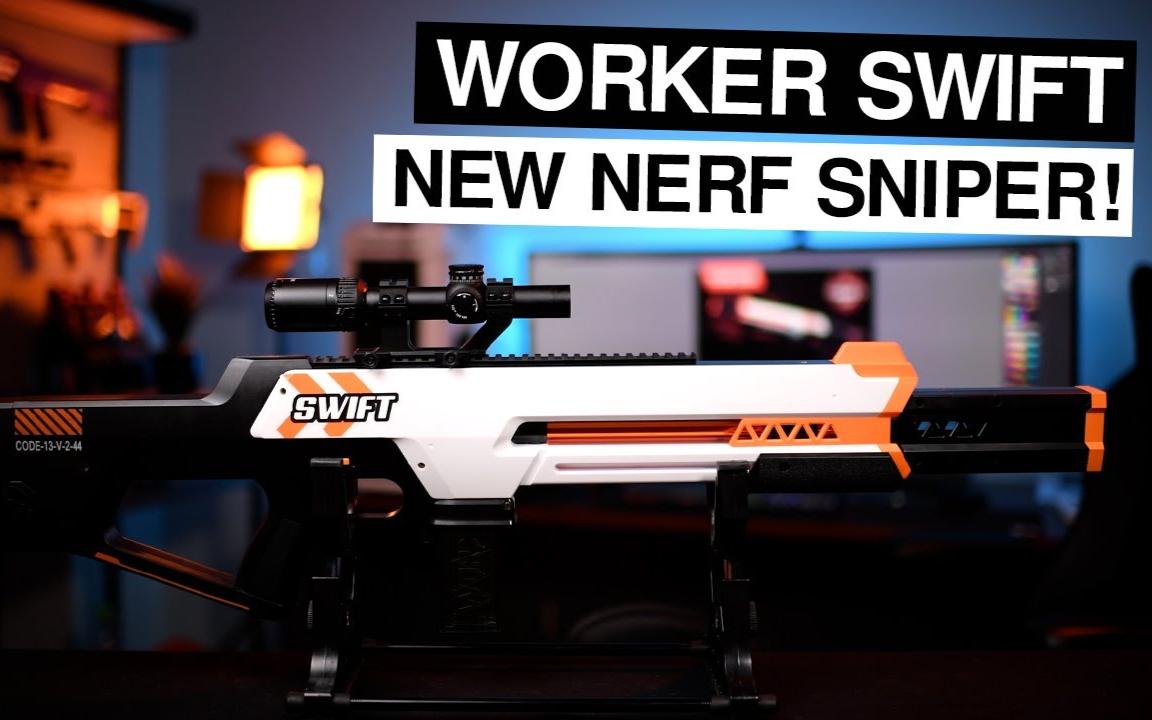 【油管搬运】Worker Swift NERF狙评测
