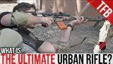 what is the ultimate urban rifle?[ how to win the fight  series ep. 2]