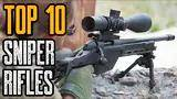top 10 best sniper rifles you must see